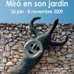 À la Fondation Maeght, Miró et son jardin extraordinaire.